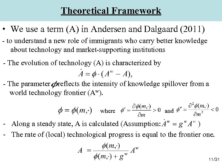 Theoretical Framework • We use a term (A) in Andersen and Dalgaard (2011) -