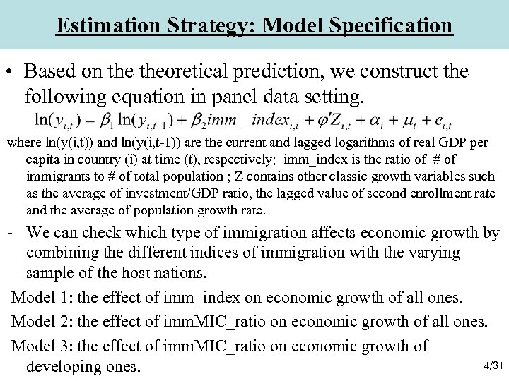 Estimation Strategy: Model Specification • Based on theoretical prediction, we construct the following equation