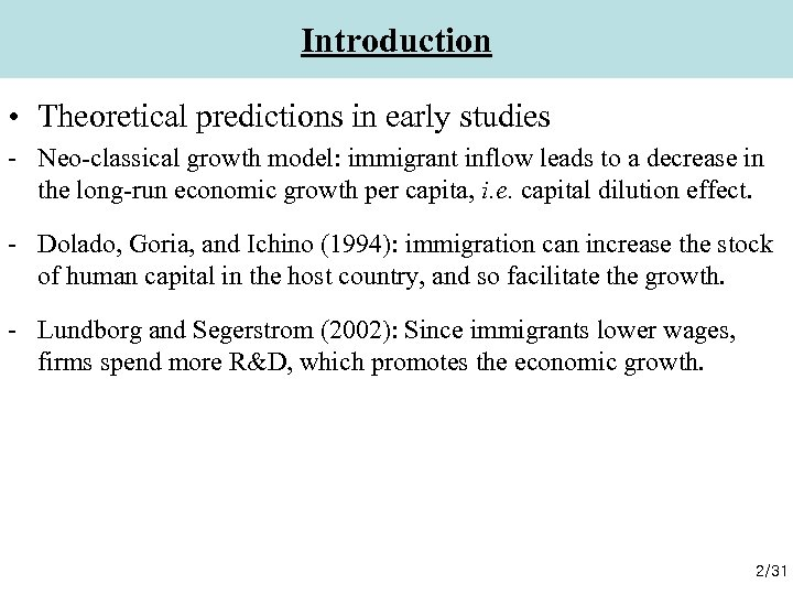 Introduction • Theoretical predictions in early studies - Neo-classical growth model: immigrant inflow leads