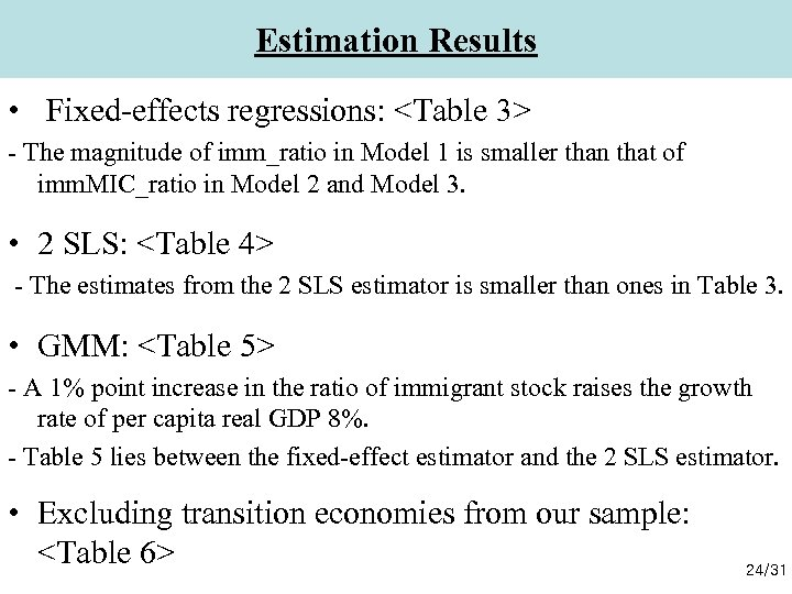 Estimation Results • Fixed-effects regressions: <Table 3> - The magnitude of imm_ratio in Model