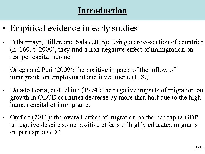 Introduction • Empirical evidence in early studies - Felbermayr, Hiller, and Sala (2008): Using