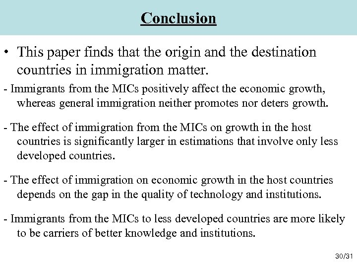 Conclusion • This paper finds that the origin and the destination countries in immigration