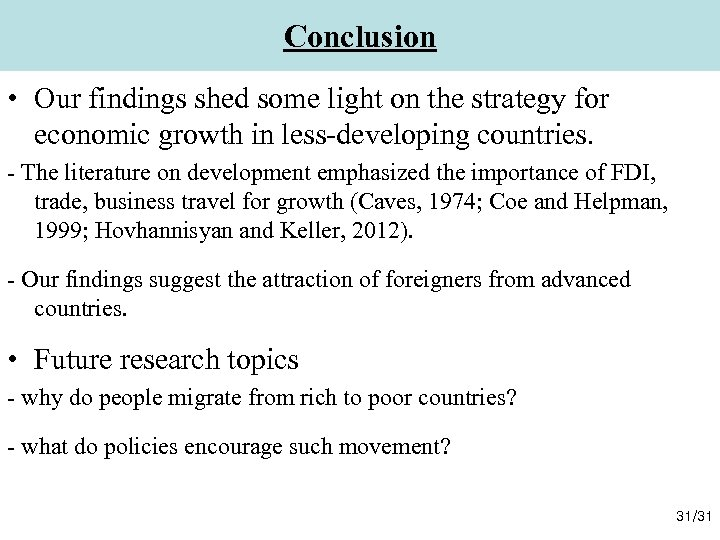 Conclusion • Our findings shed some light on the strategy for economic growth in