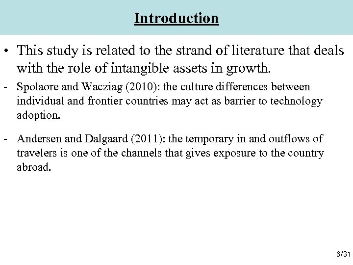 Introduction • This study is related to the strand of literature that deals with