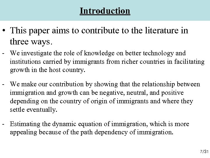 Introduction • This paper aims to contribute to the literature in three ways. -