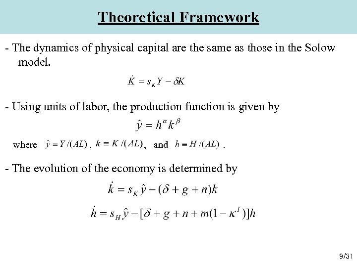 Theoretical Framework - The dynamics of physical capital are the same as those in