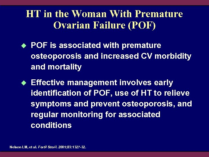 HT in the Woman With Premature Ovarian Failure (POF) u POF is associated with