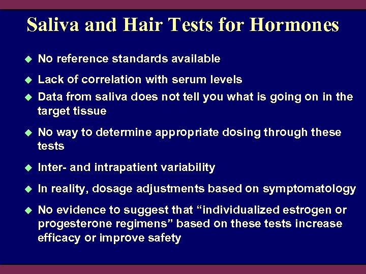 Saliva and Hair Tests for Hormones u No reference standards available u Lack of