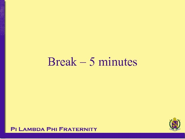 Break – 5 minutes