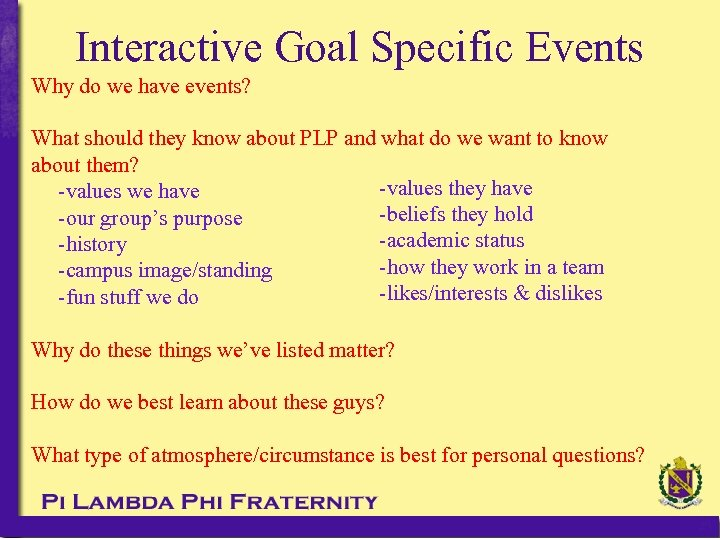 Interactive Goal Specific Events Why do we have events? What should they know about
