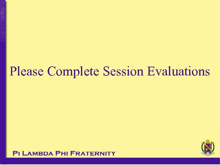 Please Complete Session Evaluations