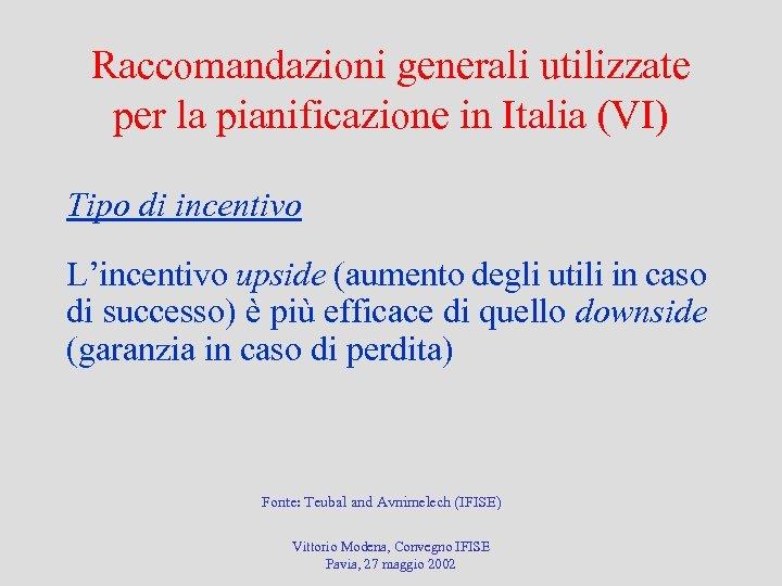 Raccomandazioni generali utilizzate per la pianificazione in Italia (VI) Tipo di incentivo L'incentivo upside