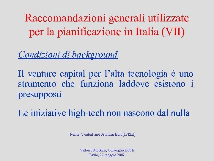 Raccomandazioni generali utilizzate per la pianificazione in Italia (VII) Condizioni di background Il venture
