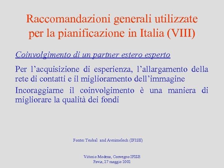 Raccomandazioni generali utilizzate per la pianificazione in Italia (VIII) Coinvolgimento di un partner estero
