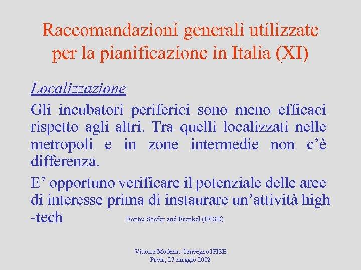 Raccomandazioni generali utilizzate per la pianificazione in Italia (XI) Localizzazione Gli incubatori periferici sono