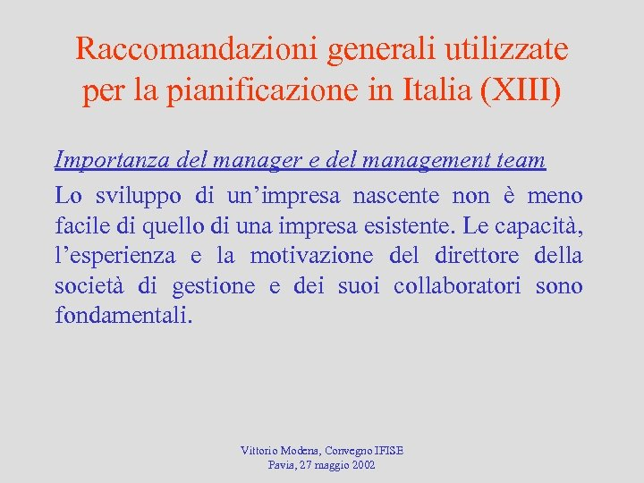Raccomandazioni generali utilizzate per la pianificazione in Italia (XIII) Importanza del manager e del