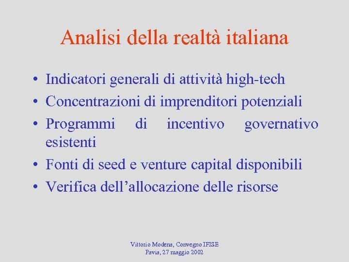 Analisi della realtà italiana • Indicatori generali di attività high-tech • Concentrazioni di imprenditori