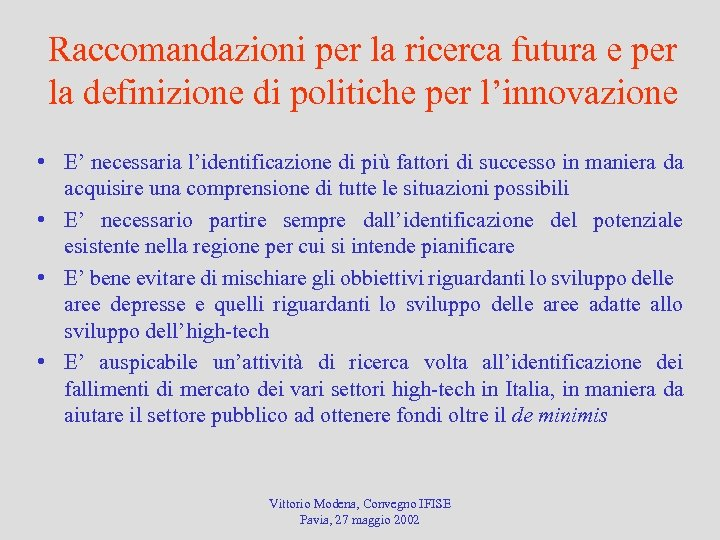 Raccomandazioni per la ricerca futura e per la definizione di politiche per l'innovazione •