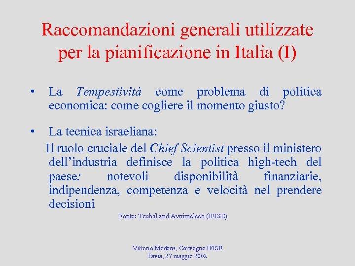 Raccomandazioni generali utilizzate per la pianificazione in Italia (I) • La Tempestività come problema