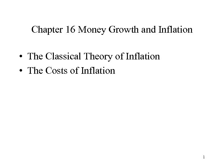 Chapter 16 Money Growth and Inflation • The Classical Theory of Inflation • The