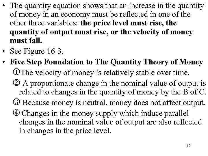 • The quantity equation shows that an increase in the quantity of money
