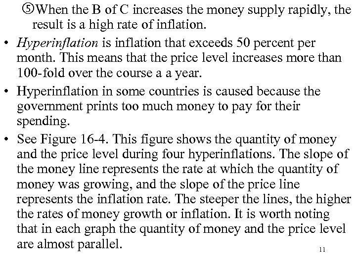 When the B of C increases the money supply rapidly, the result is