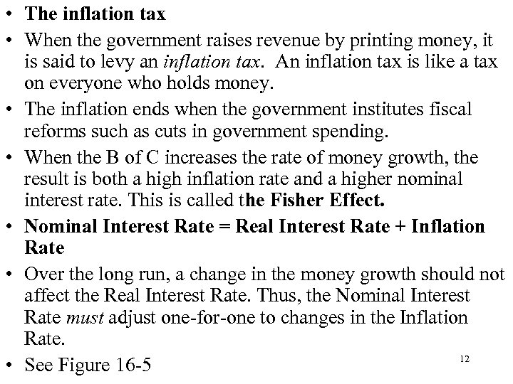 • The inflation tax • When the government raises revenue by printing money,