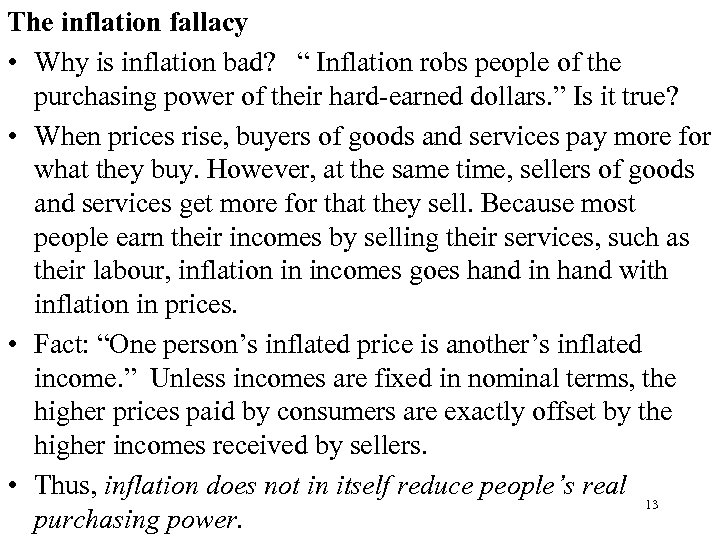 """The inflation fallacy • Why is inflation bad? """" Inflation robs people of the"""