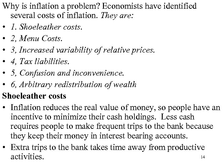 Why is inflation a problem? Economists have identified several costs of inflation. They are: