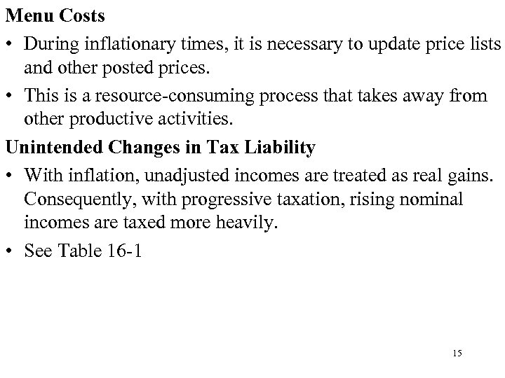 Menu Costs • During inflationary times, it is necessary to update price lists and