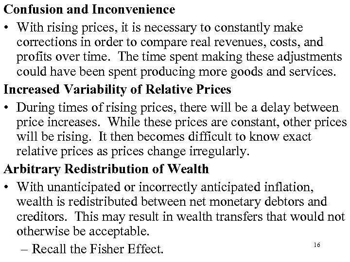 Confusion and Inconvenience • With rising prices, it is necessary to constantly make corrections