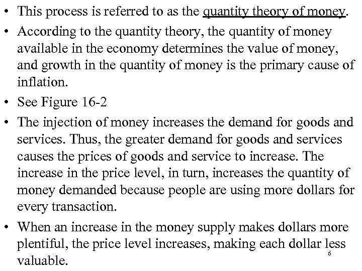 • This process is referred to as the quantity theory of money. •