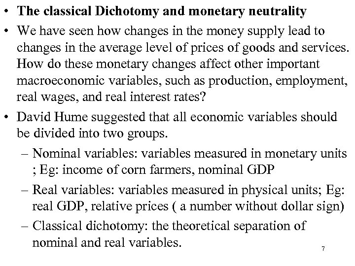 • The classical Dichotomy and monetary neutrality • We have seen how changes