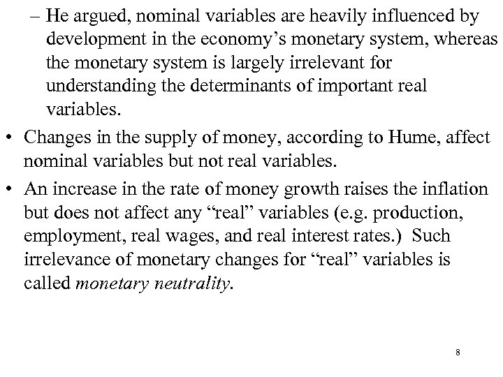 – He argued, nominal variables are heavily influenced by development in the economy's monetary
