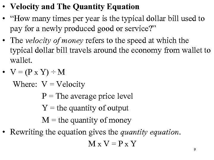 """• Velocity and The Quantity Equation • """"How many times per year is"""