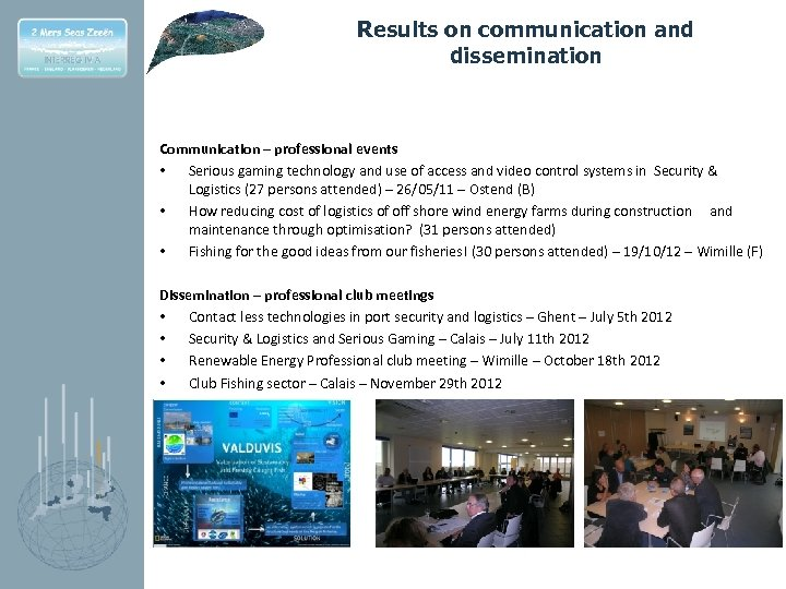 Results on communication and dissemination Communication – professional events • Serious gaming technology and