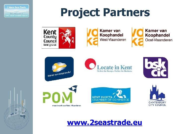 Project Partners www. 2 seastrade. eu