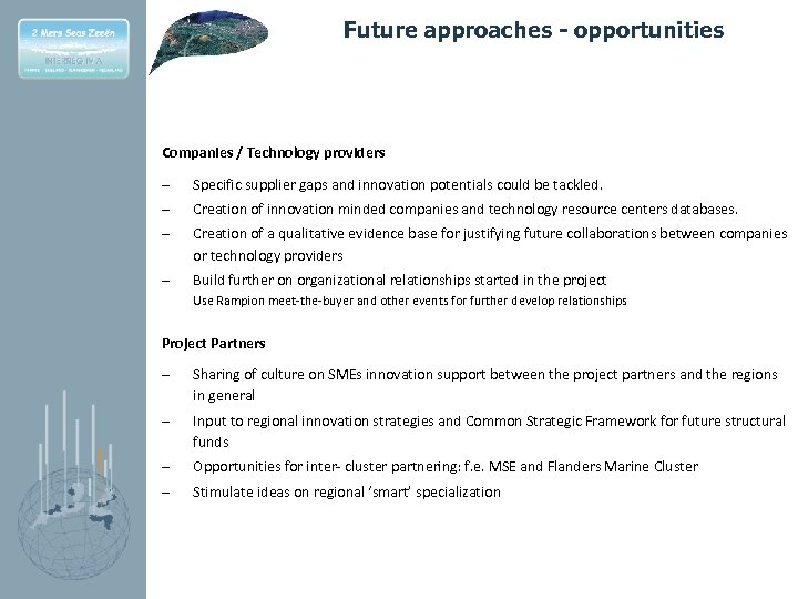 Future approaches - opportunities Companies / Technology providers – Specific supplier gaps and innovation