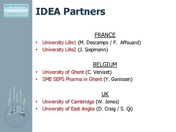 IDEA Partners FRANCE • • University Lille 1 (M. Descamps / F. Affouard) University