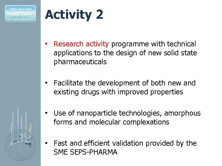 Activity 2 • Research activity programme with technical applications to the design of new