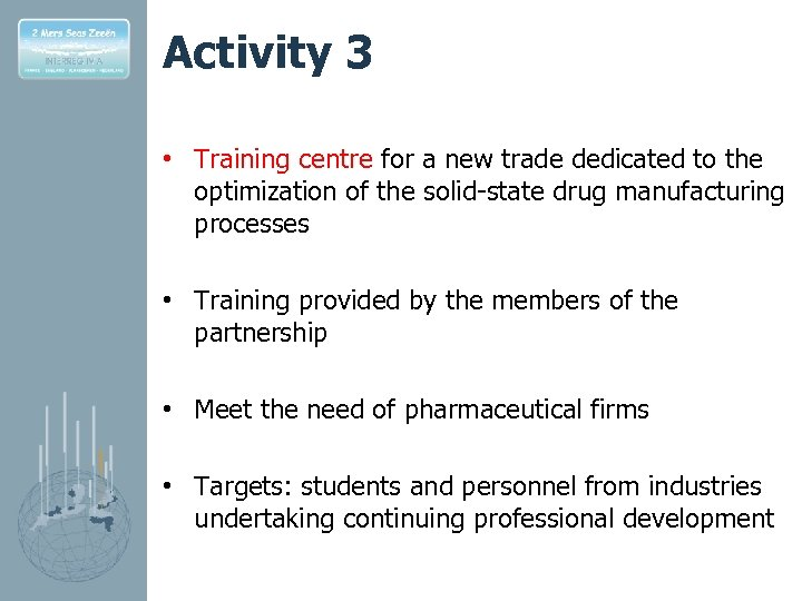 Activity 3 • Training centre for a new trade dedicated to the optimization of