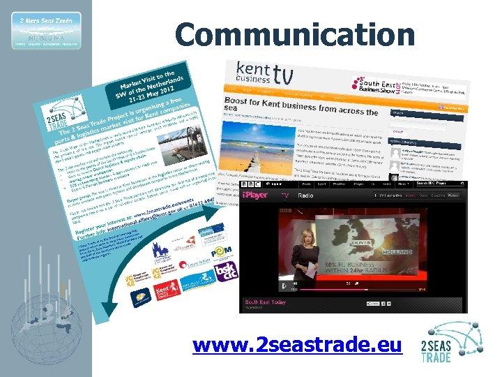 Communication www. 2 seastrade. eu