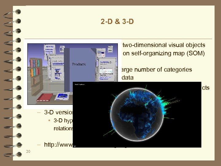 2 -D & 3 -D ü 2 D: To represent information as two-dimensional visual