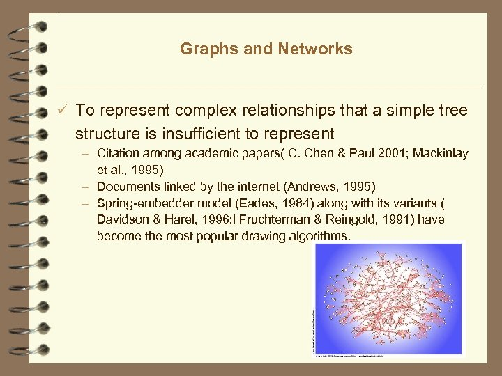 Graphs and Networks ü To represent complex relationships that a simple tree structure is