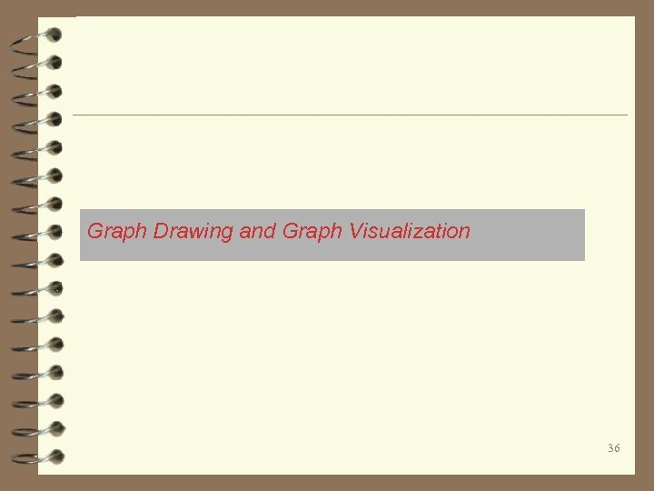 Graph Drawing and Graph Visualization 36