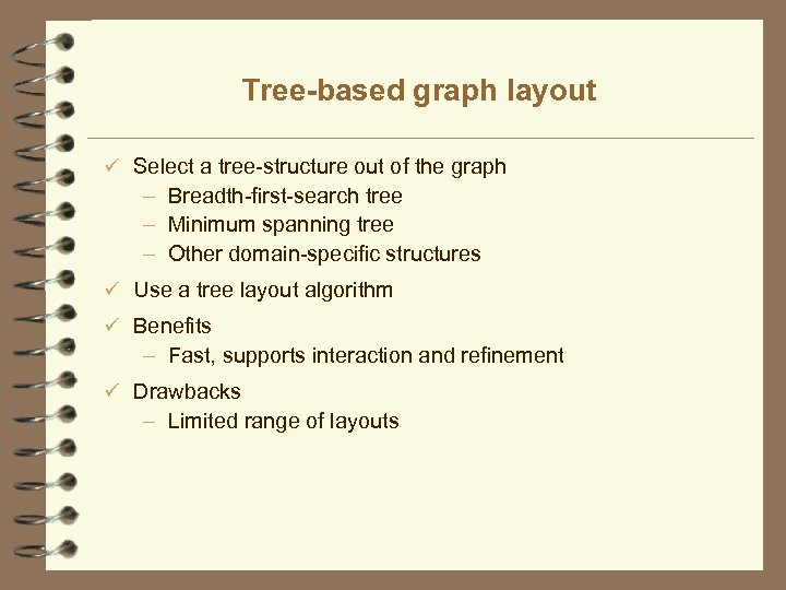 Tree-based graph layout ü Select a tree-structure out of the graph – Breadth-first-search tree