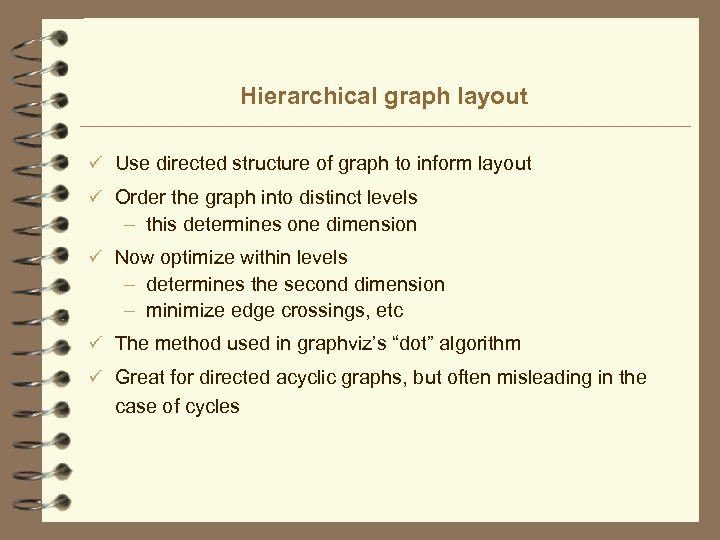 Hierarchical graph layout ü Use directed structure of graph to inform layout ü Order
