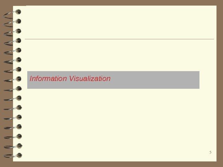 Information Visualization 5