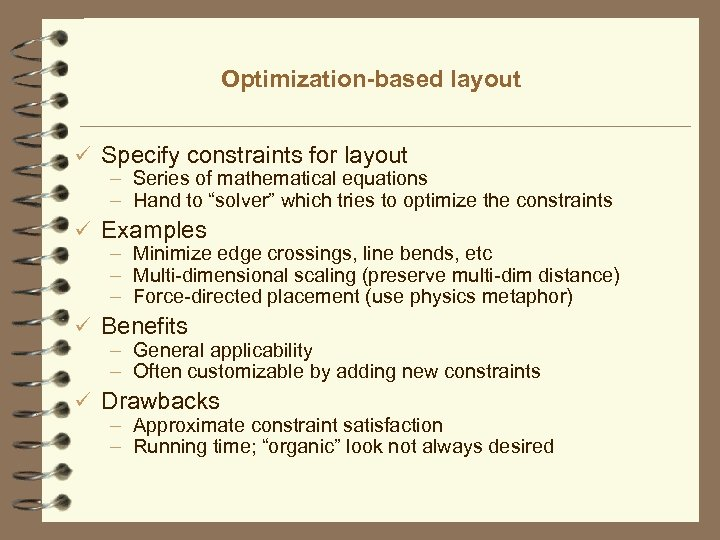 Optimization-based layout ü Specify constraints for layout – Series of mathematical equations – Hand