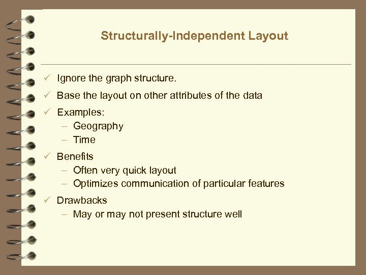 Structurally-Independent Layout ü Ignore the graph structure. ü Base the layout on other attributes